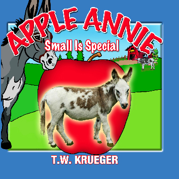 Apple Annie Small is Special by T.W. Krueger